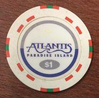 BAHAMAS PARADISE ISLAND ATLANTIS CASINO CHIP $1 JETON TOKEN COIN - Casino