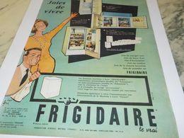 ANCIENNE PUBLICITE FRIGO FRIGIDAIRE LE VRAI 1956 - Non Classés