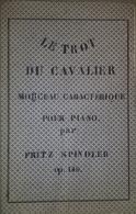 Spartito Manoscritto - Le Trot Du Cavalier Pour Piano Par F. Spindler - Sec. XIX - Old Paper