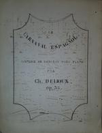 Spartito Manoscritto - Carnaval Espagnol - Caprice - Piano Par Delioux Sec. XIX - Old Paper