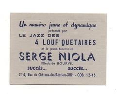 Carte De Visite Le Jazz Des 4 Louf'quetaires Et Le Jeune Fantaisiste Serge Niola Filleuls De Bourvil à Gob - Tarjetas De Visita