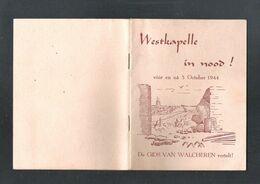 WESTKAPELLE IN NOOD ! - VOOR EN NA 3 OCTOBER 1944 - DE GIDS VAN WALCHEREN VERTELT - 40 BLZ (OD 521) - Folletos Turísticos