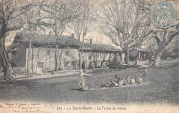 A-20-883 : LA SAINTE-BAUME. LA FERME DU GINIES - France