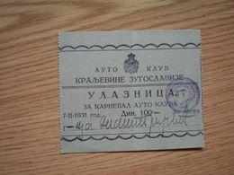 Auto Club Of The Kingdom Of Yugoslavia 1931 Auto Klub Kraljevine Jugoslavije Karneval Auto Kluba - Tickets D'entrée