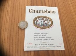 Etiquette * «VIN DE TABLE - Chantebois - Jean & Richard DUBOIS - St-SULPICE-DE-FALEYRENS (33)» - Vino Rosso