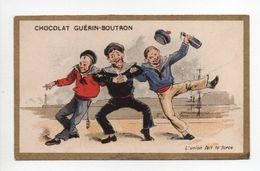 - CHROMO CHOCOLAT GUÉRIN-BOUTRON - PARIS - L'union Fait La Force - - Guerin Boutron