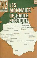 Les Monnaies De Gaule Belgique » PAUWELS, G. – Ed. J. De Mey, Bxl 1971 - Books & Software