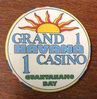 CUBA GUANTANAMO BAY GRAND HAVANA CASINO CHIP 1 JETON TOKEN COIN - Casino