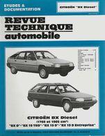 « CITROËN BX Diesel (1769 Et 1905 Cm3 – BX D – BX 19 TRD – BX 19 D – BX 19 D Entreprise» In « Revue Technique Automobile - Cars