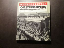 Oostfronters - Vlamingen In Het Vlaams Legioen En De Waffen SS - Tweede Wereldoorlog - Hitler - Sonstige
