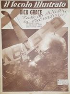 Rivista Attualità - Il Secolo Illustrato N. 1 - Dick Grace - 1937 - Boeken, Tijdschriften, Stripverhalen