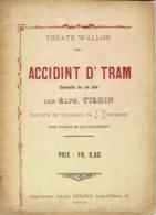 Théatre/Thêate Wallon. Accidint D'Tram. Comédie Par Alph.Tilkin - Théâtre