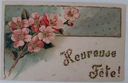 CPA  Gaufrée - Relief  Brillant- Fleurs - Heureuse Fete - Other