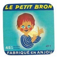 ETIQUETTE De FROMAGE.CARRE...Fabriqué En ANJOU ( Maine Et Loire 49-T)..Le Petit Bron - Fromage