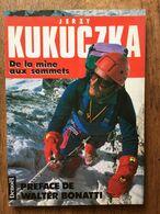 (Himalaya, Alpinisme) Jerzy KUKUCZKA : De La Mine Aux Sommets. 97 Photos En Couleurs Sur 48 Planches Hors Texte. - Sport