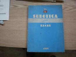 Subotica Juce I Danas Szabadka 50 Pages 1 Maps - Books, Magazines, Comics