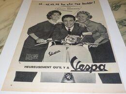 ANCIENNE  PUBLICITE LA VIE EST BELLE GILBERT BECAUD ET SCOOTER VESPA 1957 - Advertising