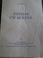 Ziedaar Uw Moeder Maria 1951 99 Blz - Geschichte