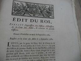 Edit Du Roi Décembre Septembre 1782 Suppression Offices D'Huissiers De La Cour Des Aides - Decrees & Laws