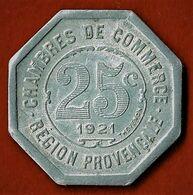 NECESSITE /CHAMBRES De COMMERCE / REGION PROVENCALE / SYNDICAT DES HOTELS & CAFES / /25 C./ ALU / 1921 - Monétaires / De Nécessité
