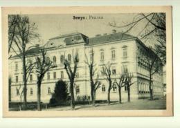 ZEMUN, SEMLIN, Realka, Realgymnasium - Serbie