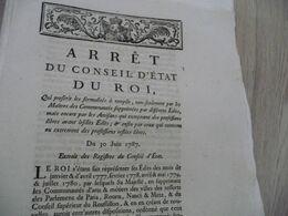 Arrêt Du Conseil D'état Du Roi 30/06/1787 Formalités à Remplir Par Les Maitres Des Communautés Professions Libres - Decrees & Laws