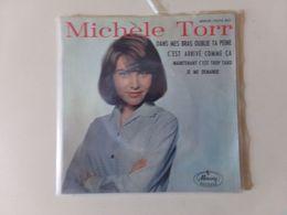 """45 T Michelle Torr """" Dans Mes Bras Oublie Ta Eine + C'est Arrivé Comme ça + Maintenant C'est Trop Tard + Je Me Demande """" - Other - French Music"""