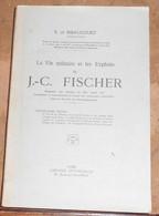La Vie Militaire Et Les Exploits De J.-C. Fischer  Brigadier Des Armées Du Roy Louis XV, Fondateur Et Commandant Le ... - Libros, Revistas, Cómics