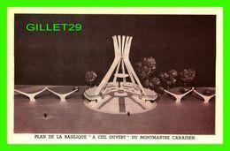 """SILLERY, QUÉBEC - PLAN DE LA BASILIQUE """" A CIEL OUVERT """" DU MONTMARTRE CANADIEN EN 1961, FACE AU FLEUVE ST-LAURENT - - Québec - Sainte-Foy-Sillery"""