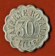 NECESSITE / TAVERNE ROYALE / LILLE / 30 CENTIMES / SD / GRAVEUR CARTAUX - Monétaires / De Nécessité