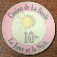 44 LA BAULE CASINO LE JOUR ET LA NUIT JETON DE 10 FRANCS CHIP TOKEN COIN - Casino