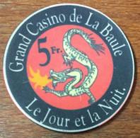 44 LA BAULE CASINO LE JOUR ET LA NUIT DRAGON JETON DE 5 FRANCS CHIP TOKEN COIN CHINE - Casino