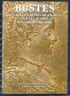 Les Bustes Des Rois Et Reines De France Sur Les Jetons De L'ancien Régime Quasi Neuf - Livres & Logiciels