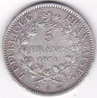 5 FRANCS HERCULE  ARGENT  1874   A - J. 5 Franchi