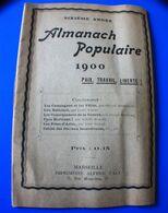 1900 ALMANACH POPULAIRE  PAIX TRAVAIL LIBERTÉ-CALENDRIER-CAMPAGNES VILLES-LOU RELICIARI-CONSÉQUENCES GUERRE 1870-ARLES - Andere