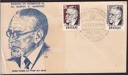 Uruguay - 1960 - Cachets Spéciaux - FDC - Emision De Homenaje Al Dr. Martin C. Martinez - A1RR2 - Uruguay