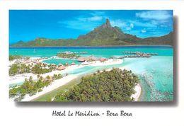 Polynésie Française Hôtel  Le Méridien BORA BORA  @ (T.Sylvain  Tahiti B 268 )* PRIX FIXE - Polynésie Française