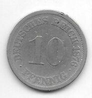 *empire 10  Pfennig  1876 J   Km  4    Fr+ - [ 2] 1871-1918 : German Empire