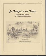 Chapelle Lez Herlaimont -1997 - El Tchapèl è Ses Tchats Par R. Darquenne - Livre De 214 Pages - Dont 200 .... état: Neuf - Geschichte
