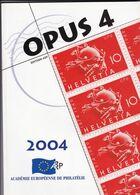 OPUS 4  Academie Europeenne De Philatélie Français /  Anglais 123 Pages - Filatelie En Postgeschiedenis
