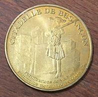 25 CITADELLE DE BESANÇON MEDAILLE TOURISTIQUE MONNAIE DE PARIS 2010 JETON MEDALS COINS TOKENS - Monnaie De Paris