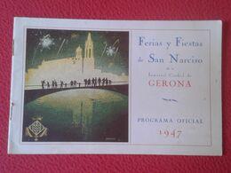 SPAIN CATALONIA ANTIGUO PROGRAMA OFICIAL 1947 FERIAS Y FIESTAS DE SAN NARCISO DE LA INMORTAL CIUDAD GIRONA GERONA FÊTES - Cultural