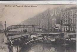 CHARLEROI / LA PASSERELLE / QUAI DE BRABANT  1907 - Charleroi
