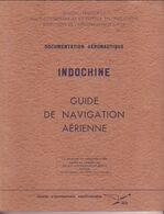 Indochine Guide De La Navigation Aérienne Avion Aviation Aérodrome - Aviazione