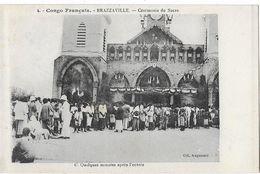 BRAZZAVILLE: Cérémonie Du Sacre - Quelques Minutes Après L'entrée - Col. Augouard 4 - Brazzaville