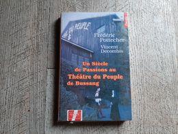 Un Siècle De Passion Au Théâtre Du Peuple De Bussang De Frédéric Pottecher Vosges 1995 - Teatro