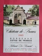 COTES DE FRANCS ETIQUETTE CHATEAU DE FRANCS 1985 DECOREE PAR G.FIEUX                             /13/08/20 - Bordeaux