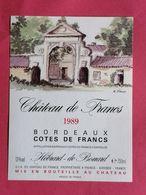 COTES DE FRANCS ETIQUETTE CHATEAU DE FRANCS 1989 DECOREE PAR G.FIEUX                             /13/08/20 - Bordeaux