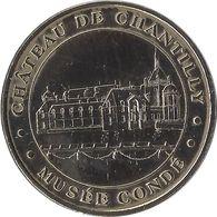 2006 MDP132 - CHANTILLY - Château De Chantilly 1 (Musée Condé) / MONNAIE DE PARIS - Monnaie De Paris