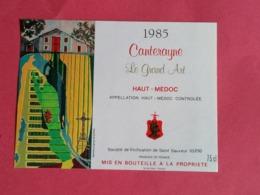 HAUT-MEDOC ETIQUETTE CANTERAYNE  LE GRAND ART 1985                         /13/08/20 - Bordeaux